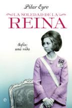 la soledad de la reina (ebook)-pilar eyre-9788499703190