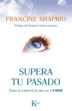 supera tu pasado-francine shapiro-9788499883090