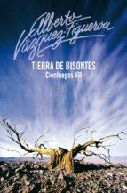 tierra de bisontes (cienfuegos 7) (ebook)-alberto vazquez-figueroa-9788499898490