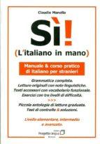 si¡ (l italiano in mano) (nivel elemental, intermedio y avanzado) claudio manella 9788887883190