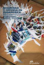 seguridad y defensa en sudamérica (ebook) vitor stuart gabriel de pieri 9789502321790