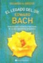 el legado del dr. edward bach: antecedentes, contexto y significa do de su descubrimiento terapeutico eduardo horacio grecco 9789507541490