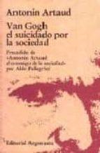 van gogh, el suicidado por la sociedad-antonin artaud-9789509282490