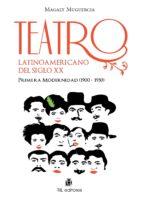 teatro latinoamericano del siglo xx (ebook)-magaly muguercia-9789562847490