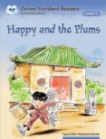 HAPPY AND THE PLUMS (OXFORD STORYLAND READERS 12) - 9780195969900 - VV.AA.