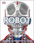 ROBOT: DESCUBRE LAS MAQUINAS DEL FUTURO - 9780241382400 - VV.AA.
