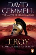 troy: lord of the silver bow (ebook)-david gemmell-9781409084600