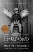 THE LIBRARY OF SOULS - 9781594748400 - RANSOM RIGGS
