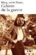 CAHIERS DE LA GUERRE: ET AUTRES TEXTES - 9782070355600 - MARGUERITE DURAS