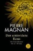 DAS ERMORDETE HAUS - 9783596166800 - PIERRE MAGNAN