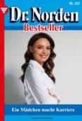 Descarga gratuita de libros de google. DR. NORDEN BESTSELLER 327 – ARZTROMAN