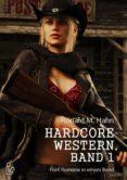 Descargar libros a I Pod HARDCORE-WESTERN, BAND 1 - FÜNF ROMANE IN EINEM BAND (Spanish Edition)