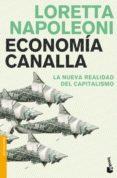 ECONOMIA CANALLA: LA NUEVA REALIDAD DEL CAPITALISMO - 9788408102700 - LORETTA NAPOLEONI