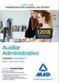 AUXILIAR ADMINISTRATIVO DE LA ADMINISTRACION GENERAL DEL ESTADO (TURNO LIBRE). TEMARIO (VOL. 1) BLOQUE I: ORGANIZACION PUBLICA - 9788414220900 - VV.AA.