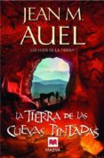 LA TIERRA DE LAS CUEVAS PINTADAS (LOS HIJOS DE LA TIERRA 6) - 9788415120100 - JEAN M. AUEL