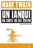 UN IANQUI NA CORTE DO REI ARTUR - 9788415250500 - MARK TWAIN
