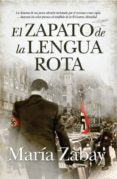 EL ZAPATO DE LA LENGUA ROTA - 9788415338000 - MARIA ZABAY