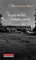 ECO DE LAS CIUDADES VACIAS - 9788415472100 - MADELEINE THIEN