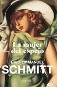 LA MUJER DEL ESPEJO (EBOOK) - 9788415608400 - ERIC-EMMANUEL SCHMITT