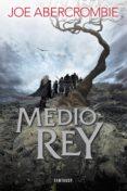 MEDIO REY (TRILOGIA EL MAR QUEBRADO 1) - 9788415831600 - JOE ABERCROMBIE