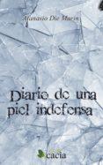 DIARIO DE UNA PIEL INDEFENSA (EBOOK) - 9788416113200 - ATANASIO DIE MARIN