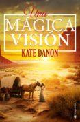 UNA MAGICA VISION (NUEVA EDICION REVISADA) - 9788416384600 - KATE DANON