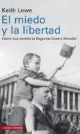 EL MIEDO Y LA LIBERTAD - 9788417088200 - KEITH LOWE