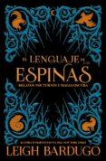 el lenguaje de las espinas-leigh bardugo-9788417390600