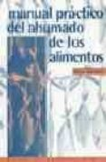 MANUAL PRACTICO DEL AHUMADO DE LOS ALIMENTOS - 9788420008400 - KATE WALKER