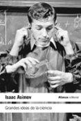 GRANDES IDEAS DE LA CIENCIA (ED. REVISADA) - 9788420662800 - ISAAC ASIMOV