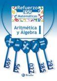 REFUERZO MATEMATICAS, ARITMETICA Y ALGEBRA I (ESO) - 9788421651100 - JOSEP MANEL MARRASE