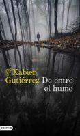 de entre el humo (ebook)-xabier gutierrez-9788423355600