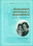 MATERNIDAD: AUTONOMIA Y DEPENDENCIA - 9788427711600 - CHRISTINE EVERINGHAM