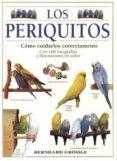 LOS PERIQUITOS: COMO CUIDARLOS CORRECTAMENTE - 9788428211000 - BERNHARD GROSSLE