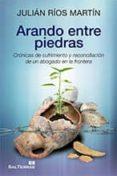 ARANDO ENTRE PIEDRAS - 9788429320800 - JULIAN CARLOS ROS MARTIN