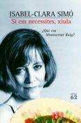 SI EM NECESSITES, XIULA - 9788429755800 - ISABEL CLARA SIMO