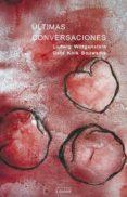 ULTIMAS CONVERSACIONES - 9788430114900 - LUDWIG WITTGENSTEIN