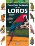 GRAN GUIA ILUSTRADA DE LOS LOROS - 9788430536900 - BARRET WATSON
