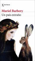 Descargas gratuitas de libros electrónicos de Amazon UN PAÍS EXTRAÑO 9788432235900 en español de BARBERY  MURIEL MOBI RTF