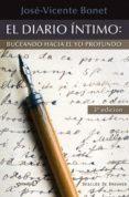 EL DIARIO INTIMO, BUCEANDO HACIA EL YO PROFUNDO - 9788433016300 - JOSE VICENTE BONET MARTI