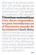 VITAMINAS MATEMATICAS: CIEN CLAVES SORPRENDENTES PARA INTRODUCIRS E EN EL FASCINANTE MUNDO DE LOS NUMEROS - 9788434453500 - CLAUDI ALSINA CATALA