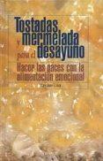 TOSTADAS Y MERMELADA PARA EL DESAYUNO HACER LAS PACES CON LA ALIM ENTACION EMOCIONAL - 9788436810400 - MARY ANNE COHEN