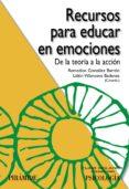 RECURSOS PARA EDUCAR EN EMOCIONES - 9788436832600 - REMEDIOS GONZALEZ BARRON