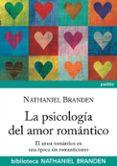 LA PSICOLOGIA DEL AMOR ROMANTICO - 9788449322600 - NATHANIEL BRANDEN