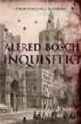 INQUISITIO (PREMI PRUDENCI BERTRANA 2006) - 9788466407700 - ALFRED BOSCH