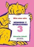 NUMEROS Y OPERACIONES 3 (EDUCACION INFANTIL, 3-5) - 9788466745000 - MARIA ISABEL FUENTES ZARAGOZA