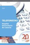 TELEFONISTAS HOSPITAL UNIVERSITARIO DE CANARIAS. TEST - 9788468106700 - VV.AA.