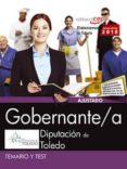GOBERNANTE/A. DIPUTACIÓN DE TOLEDO. TEMARIO Y TEST - 9788468186900 - VV.AA.