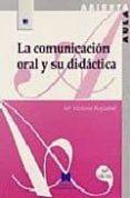LA COMUNICACION ORAL Y SU DIDACTICA - 9788471336200 - MARIA VICTORIA REYZABAL RODRIGUEZ