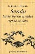 SENDA HACIA TIERRAS HONDAS: OKU NO HOSOMICHI - 9788475173900 - MATSUO BASHO